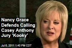 Nancy Grace Defends Reaction to 'Kooky' Casey Anthony Jury