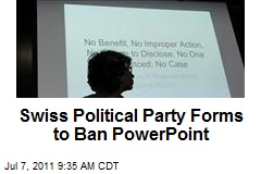 Swiss Political Party Forms to Ban PowerPoint