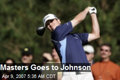 Masters Goes to Johnson
