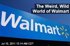 The Weird, Wild World of Walmart