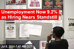 Unemployment Now 9.2% as Hiring Nears Standstill