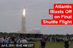 Atlantis Blasts Off on Final NASA Space Shuttle Flight