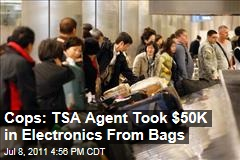 Cops: TSA Agent Stole $50K Worth of Passengers' Electronics
