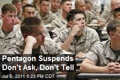 Pentagon Suspends Don't Ask, Don't Tell