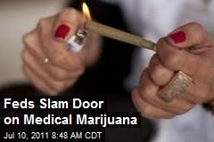 Feds Slam Door on Medical Marijuana