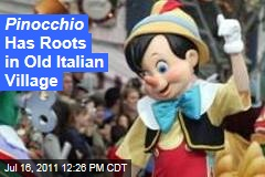 Pinocchio Roots Traced to Tuscan Village
