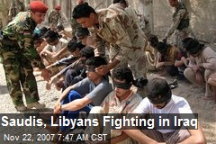 Saudis, Libyans Fighting in Iraq