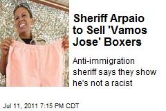 Joe Arpaio to Sell 'Vamos Jose' Boxers