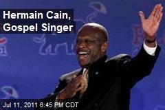 Hermain Cain, Gospel Singer