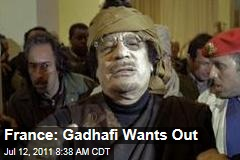 France: Moammar Gadhafi Wants Out of Libya