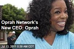 Oprah Winfrey Network's New CEO: Oprah Winfrey