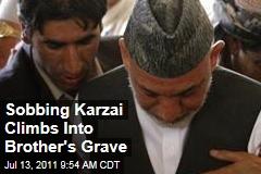 Weeping Hamid Karzai Climbs Into Half-Brother Ahmad Wali Karzai's Grave