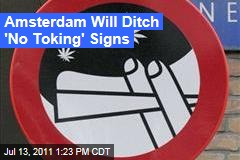 Dutch Government Bans Amersterdam's No-Smoking Marijuana Areas, Signs