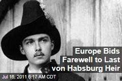 Otto von Habsburg, Final Heir to Austro-Hungarian Empire, Buried Today