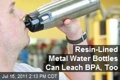 Resin Lined Metal Water Bottles Can Leach BPA Too