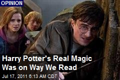 Harry Potter's Real Magic Was on Way We Read