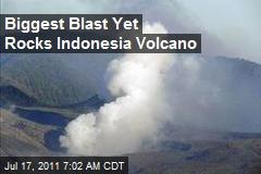 Biggest Blast Yet Rocks Indonesia Volcano