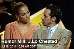 Jennifer Lopez, Marc Anthony Split: Did J.Lo Cheat?