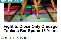 Fight to Close Only Chicago Topless Bar Spans 18 Years