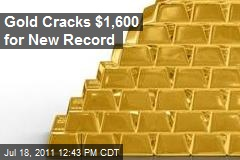 Gold Cracks $1,600 for New Record