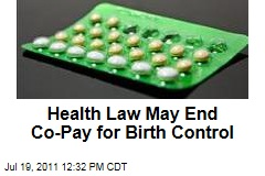 Affordable Care Act May End Co-Pay for Birth Control