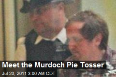 Meet the Murdoch Pie Tosser