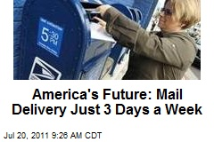America's Future: Mail Delivery Just 3 Days a Week