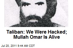 Taliban: We Were Hacked; Mullah Omar Is Alive