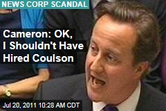 David Cameron: OK, I Shouldn't Have Hired Coulson