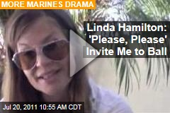 Linda Hamilton: 'Please, Please' Invite Me to Marine Corps Ball (Video)