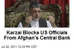 Karzai Blocks US Officials From Afghan's Central Bank