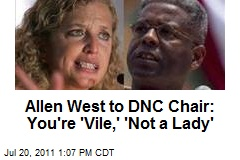 Allen West to DNC Chair: You're 'Vile,' 'Not a Lady'