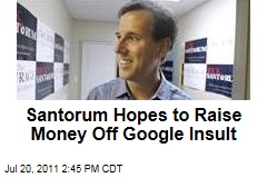 Rick Santorum Tries to Raise Funds Off Google Joke by Dan Savage