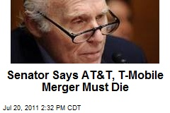 Senator Says AT&T, T-Mobile Merger Must Die