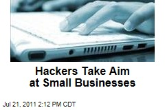 Cyberattacks: Hackers Take Aim at Small Businesses