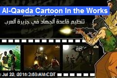 Al-Qaeda Cartoon In the Works