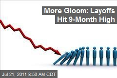 More Gloom: Layoffs Hit 9-Month High