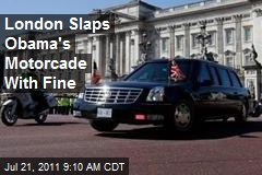 London Slaps Obama's Motorcade With Fine