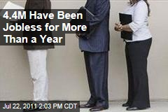 Unemployment: 4.4M Jobless for More Than a Year