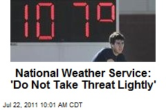 National Weather Service: 'Do Not Take Threat Lightly'