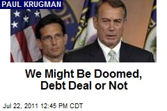 We Might Be Doomed, Debt Deal or Not