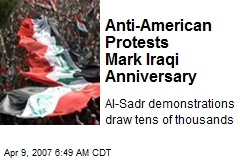 Anti-American Protests Mark Iraqi Anniversary