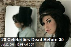 Amy Winehouse and More Celebrities Dead Before 35