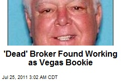 'Dead' Broker Found Working as Vegas Bookie
