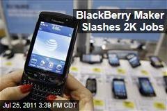 BlackBerry Maker Cuts 2,000 Jobs, Moves Execs