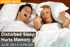 Disturbed Sleep Hurts Memory