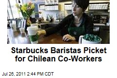 Starbucks Baristas Worldwide Picket for Chilean Colleagues
