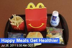 McDonald's Happy Meals to Get Healthier