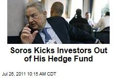 George Soros Kicks Investors Out of His Hedge Fund