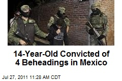 14-Year-Old Convicted of 4 Beheadings in Mexico